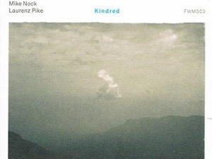 Kindred | Mike Nock and Laurenz Pike
